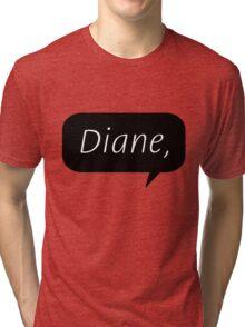 Diane, Tri-blend T-Shirt