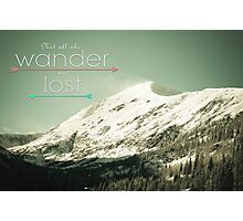 Not all who wander are lost, JRR Tolkien Quote, Mountains and Sky Photographic Print