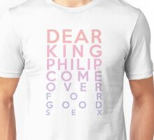 Dear King Philip Come Over For Good Sex (Biology) Unisex T-Shirt