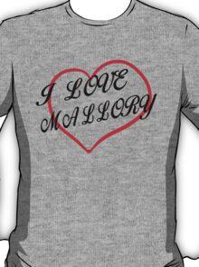 I love Mallory T-Shirt