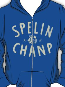 SPELIN CHANP T-Shirt