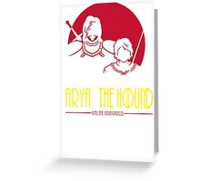 Arya & The Hound Greeting Card