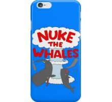 You've gotta nuke something iPhone Case/Skin