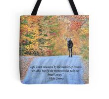 Moments That Take Our Breath Away - Quote Tote Bag