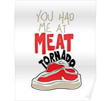 you had me at meat tornado Poster