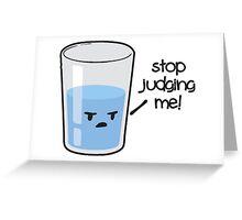 Stop Judging Me Greeting Card