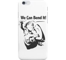We Can Bend It iPhone Case/Skin
