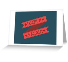 Fluent in Sarcasm Ribbons Greeting Card