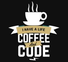 programmer : i have a life. code and coffee Kids Clothes