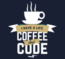 programmer : i have a life. code and coffee by dmcloth