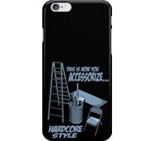 Hardcore accessorizing iPhone Case/Skin