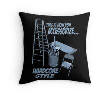 Hardcore accessorizing Throw Pillow