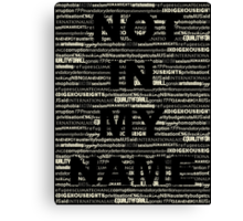 Not in my Name WHITE Canvas Print
