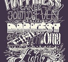 Happiness can be Found in the Darkest of Times (Light) by LadyElizabeth