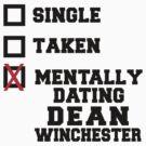 Single Taken Dean Winchester by designsbybri