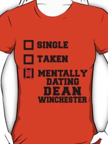 Single Taken Dean Winchester T-Shirt