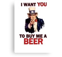 Uncle Sam poster - I want you to buy me a beer Canvas Print