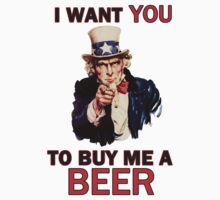 Uncle Sam poster - I want you to buy me a beer by bakery