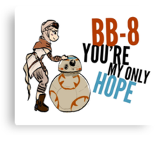 BB-8 You're my Only Hope Canvas Print