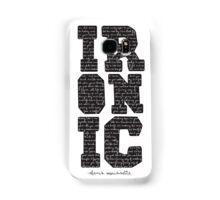 Ironic tshirt Alanis Morisette  Samsung Galaxy Case/Skin