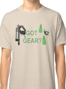 Got Gear? Classic T-Shirt