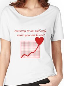 Investing in me will only make your stocks rise! Women's Relaxed Fit T-Shirt