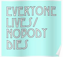 Everyone Lives/Nobody Dies Poster