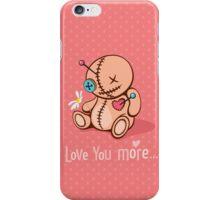 Love you more... iPhone Case/Skin