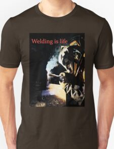 Welding is Life T-Shirt