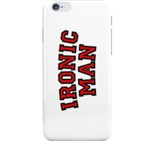 Ironic Man iPhone Case/Skin