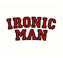 Ironic Man Art Print