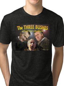 "The Three Bushes in ""Third Time's the Charm"" Tri-blend T-Shirt"