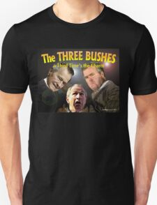 "The Three Bushes in ""Third Time's the Charm"" T-Shirt"