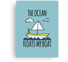 The Ocean Floats My Boat Canvas Print