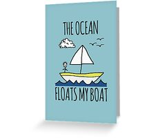 The Ocean Floats My Boat Greeting Card