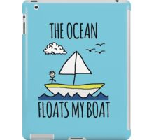 The Ocean Floats My Boat iPad Case/Skin