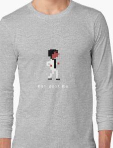 Ken Sent Me Long Sleeve T-Shirt