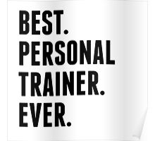 Best Personal Trainer Ever Poster