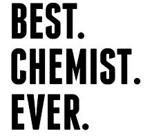 Best Chemist Ever by kwg2200