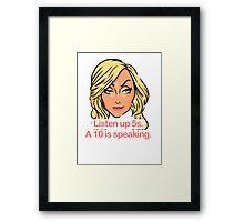 Listen up 5s, a 10 is speaking Framed Print