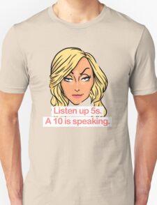 Listen up 5s, a 10 is speaking Unisex T-Shirt