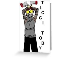 Ticci-Toby Tribute Greeting Card