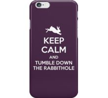 [ Keep Calm ] And Tumble Down the Rabbit Hole iPhone Case/Skin
