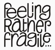 Feeling Fragile by Mariana Musa