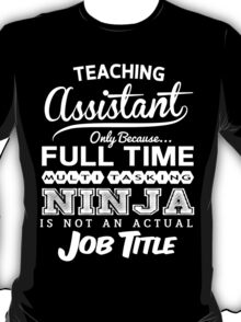 Ninja Teaching Assistant T-shirt T-Shirt