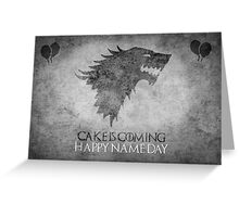Game of Thrones Birthday: Happy Name Day, Cake is Coming Greeting Card