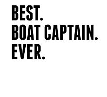 Best Boat Captain Ever Photographic Print