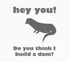 Otter Don't Build A Dam T-Shirt