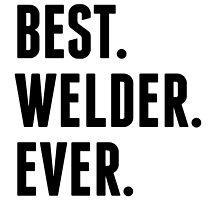 Best Welder Ever by kwg2200