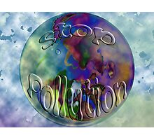 Stop pollution Photographic Print